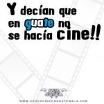 El Congreso de Guatemala no apoyó al cine nacional.