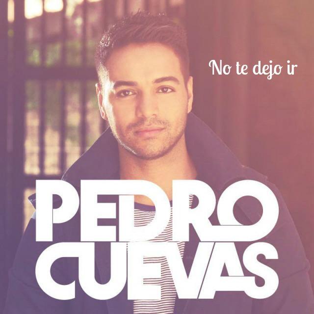 Primer sencillo de Pedro Cuevas, No te dejo ir.