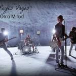 Video oficial de Mi Otra Mitad el nuevo sencillo de Los Reyes Vagos