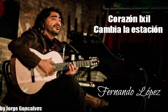 Corazón Ixil - Cambia la estación Fernando López