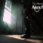 Video oficial de Te abrazaré de Alux Nahual