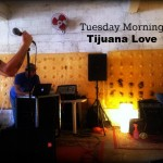 Tuesday Morning, nuevo sencillo y vídeo de Tijuana Love