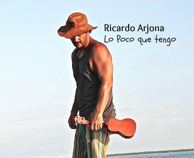 Lo Poco que Tengo - Ricardo Arjona