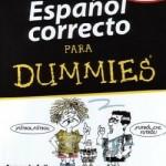 ¡Qué difícil es hablar el español!