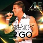 Ready to Go, segundo sencillo de Ale Mendoza