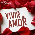 Vivir el Amor, nuevo sencillo de Napoleón Robleto