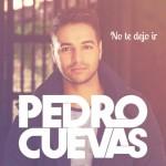 No te dejo ir, primer sencillo de Pedro Cuevas como solista (Video oficial)