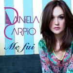 Daniela Carpio lanza nuevo sencillo, Me Fui