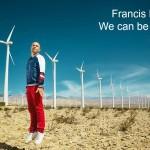 El éxito de Francis Dávila y su We Can Be Anything